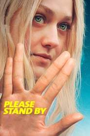 Watch Movie Online Please Stand By (2017)