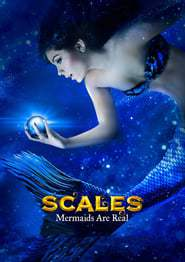 Watch and Download Movie Scales: Mermaids Are Real (2017)