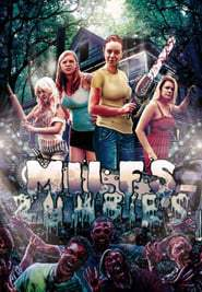 Download and Watch Full Movie Milfs vs. Zombies (2015)