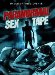 Streaming Full Movie Paranormal Sex Tape (2016)