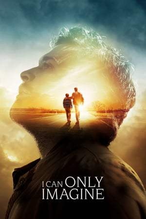 Poster Movie I Can Only Imagine 2018
